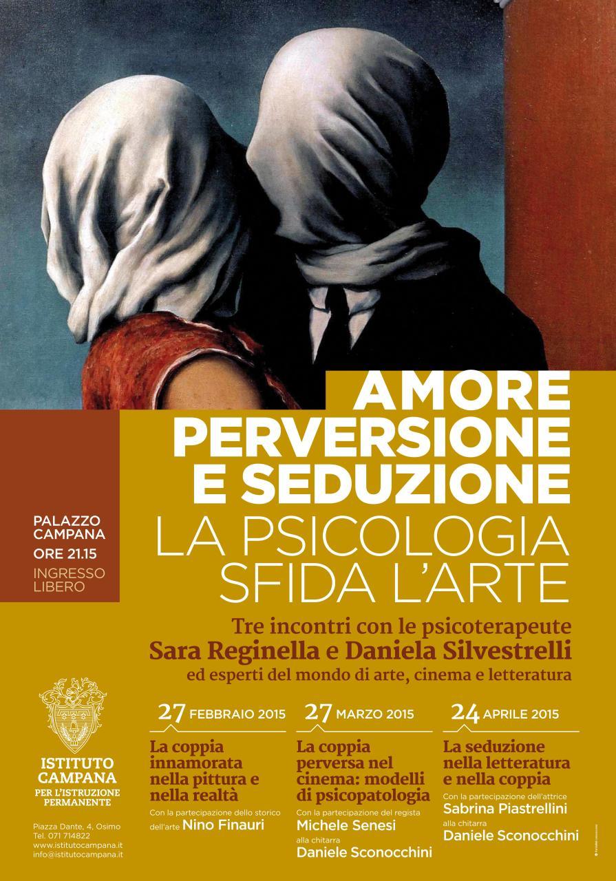 """""""Amore, perversione e seduzione. La psicologia sfida l'arte"""". Ciclo d'incontri con Sara Reginella e Daniela Silvestrelli."""