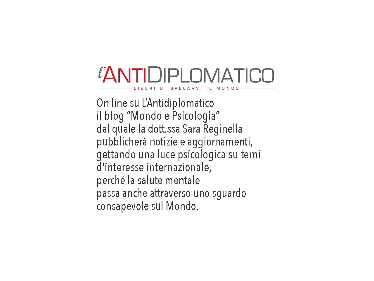 """On line su L'AntiDiplomatico il blog """"Mondo e Psicologia"""" a cura della dott.ssa Reginella"""